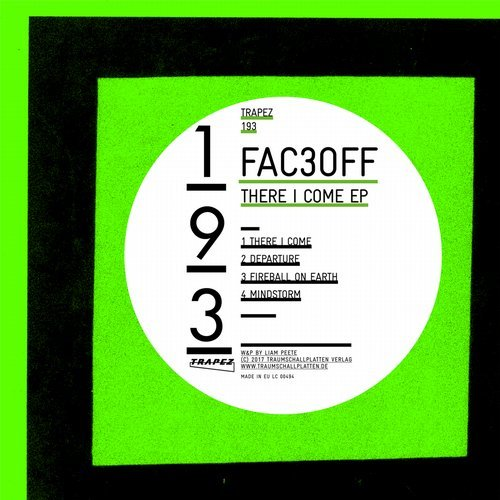 Fac3Off – There I Come [TRAPEZ193]
